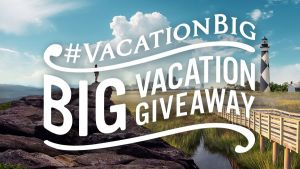 Vacation Big - Big Vacation Giveaway